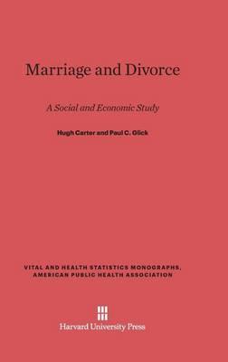 Marriage and Divorce - Vital and Health Statistics Monographs, American Public Heal 9 (Hardback)