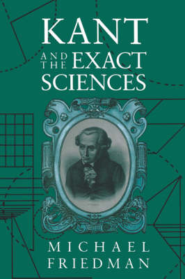 Kant and the Exact Sciences (Paperback)