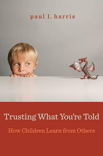 Trusting What You're Told (Paperback)