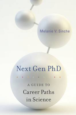 Next Gen Phd: A Guide to Career Paths in Science (Hardback)
