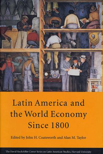 Latin America and the World Economy Since 1800 (Paperback)