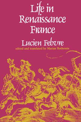 Life in Renaissance France (Paperback)