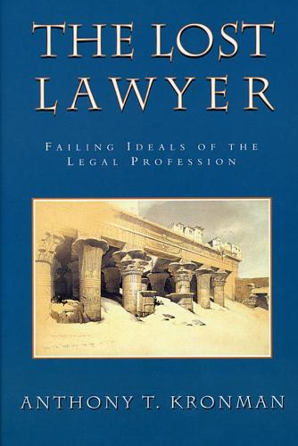 The Lost Lawyer: Failing Ideals of the Legal Profession (Paperback)