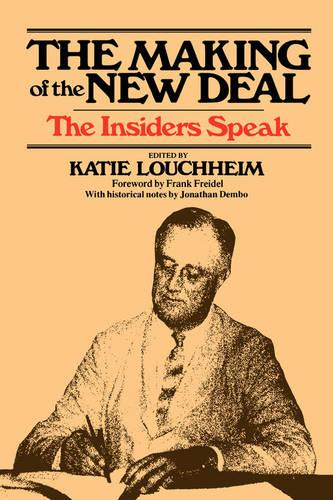 The Making of the New Deal: The Insiders Speak (Paperback)