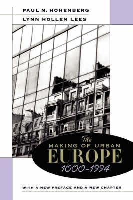 The Making of Urban Europe, 1000-1994 (Paperback)
