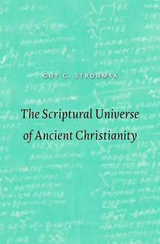 The Scriptural Universe of Ancient Christianity (Hardback)