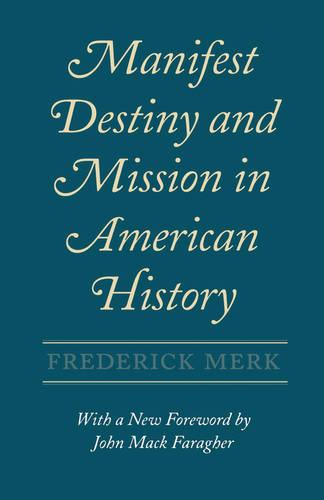 Manifest Destiny and Mission in American History (Paperback)