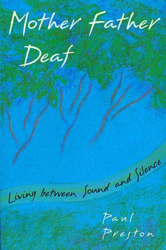 Mother Father Deaf: Living Between Sound and Silence (Paperback)