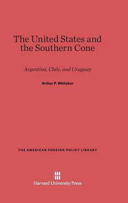The United States and the Southern Cone - American Foreign Policy Library 19 (Hardback)