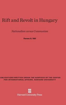 Rift and Revolt in Hungary (Hardback)