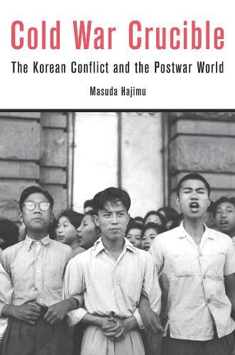 Cold War Crucible: The Korean Conflict and the Postwar World (Hardback)