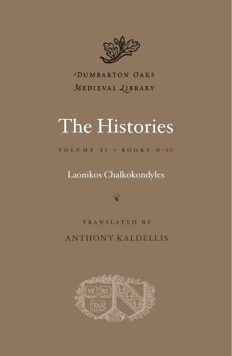 The Histories: Books 6-10 Volume II - Dumbarton Oaks Medieval Library (Hardback)