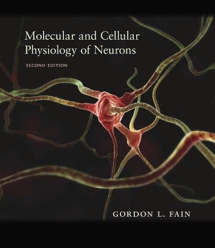 Molecular and Cellular Physiology of Neurons, Second Edition (Hardback)