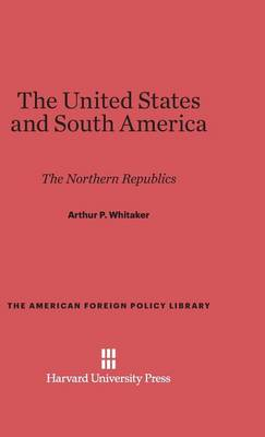 The United States and South America - American Foreign Policy Library 29 (Hardback)