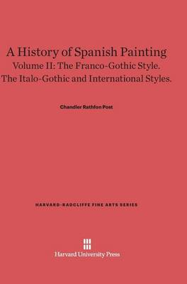A History of Spanish Painting, Volume II - Harvard-Radcliffe Fine Arts 4 (Hardback)