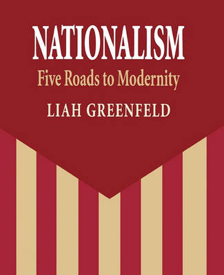 Nationalism: Five Roads to Modernity (Paperback)