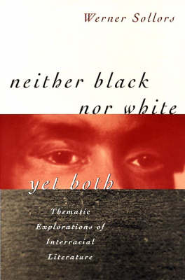 Neither Black Nor White Yet Both: Thematic Explorations of Interracial Literature (Paperback)