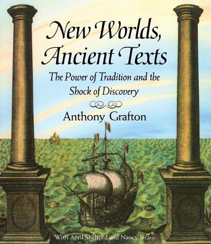 New Worlds, Ancient Texts: The Power of Tradition and the Shock of Discovery (Paperback)
