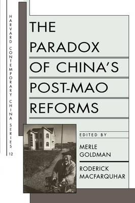 The Paradox of China's Post-Mao Reforms - Harvard Contemporary China Series (Paperback)
