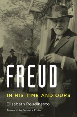 Freud: In His Time and Ours (Hardback)
