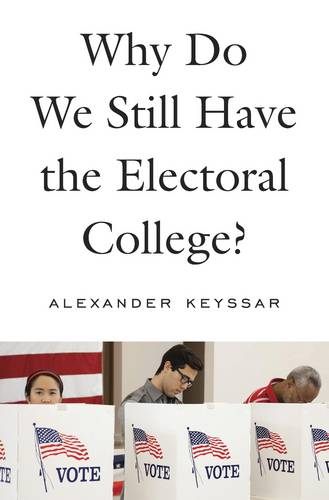 Why Do We Still Have the Electoral College? (Hardback)