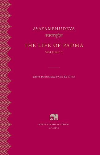 The Life of Padma, Volume 1 - Murty Classical Library of India (Hardback)