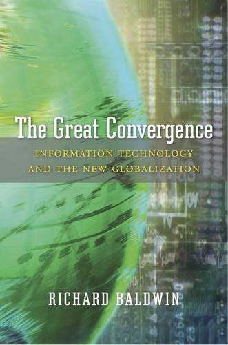 The Great Convergence: Information Technology and the New Globalization (Hardback)