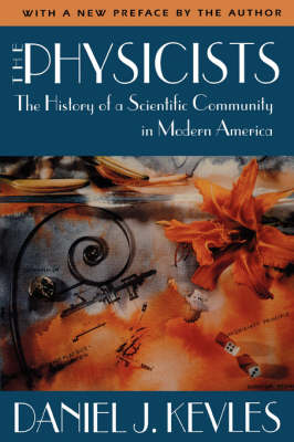 The Physicists: The History of a Scientific Community in Modern America, Revised Edition (Paperback)