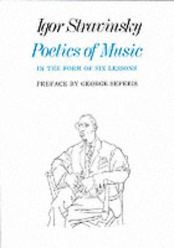 Poetics of Music in the Form of Six Lessons - The Charles Eliot Norton Lectures (Paperback)