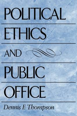 Political Ethics and Public Office (Paperback)
