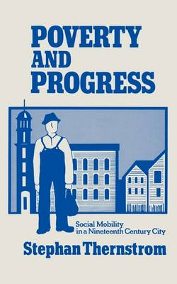 Poverty and Progress: Social Mobility in a Nineteenth Century City (Paperback)