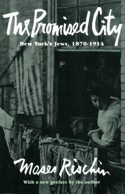 The Promised City: New York's Jews, 1870-1914, Revised Edition (Paperback)