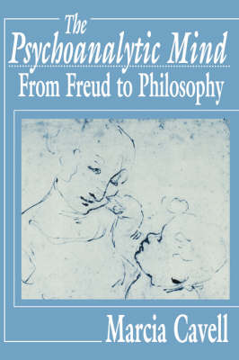 The Psychoanalytic Mind: From Freud to Philosophy (Paperback)