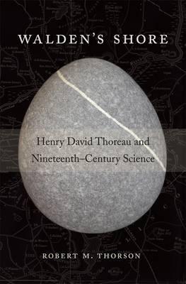 Walden's Shore: Henry David Thoreau and Nineteenth-Century Science (Hardback)