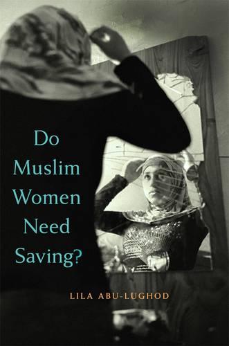 Do Muslim Women Need Saving? (Hardback)
