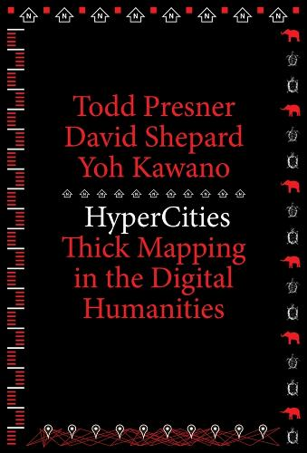 HyperCities: Thick Mapping in the Digital Humanities - metaLABprojects (Paperback)