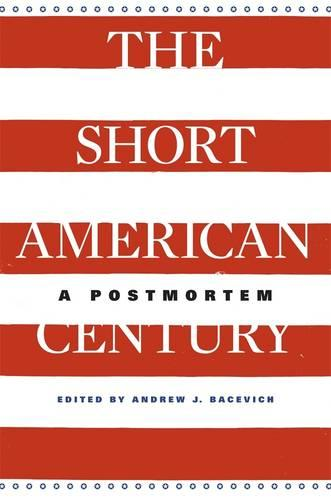 The Short American Century: A Postmortem (Paperback)