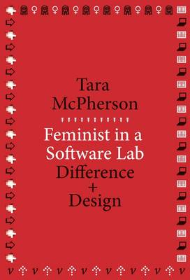 Feminist in a Software Lab: Difference + Design - metaLABprojects (Paperback)