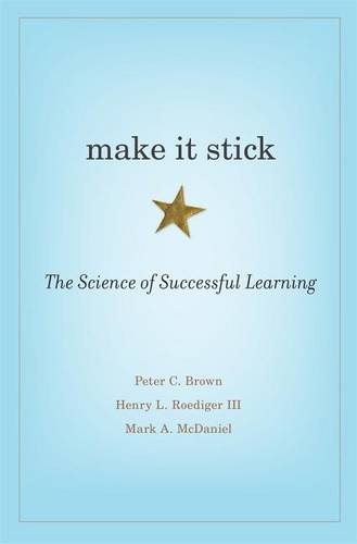 Make it Stick: The Science of Successful Learning (Hardback)