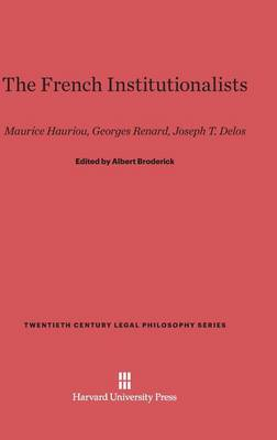 The French Institutionalists - Twentieth Century Legal Philosophy 8 (Hardback)