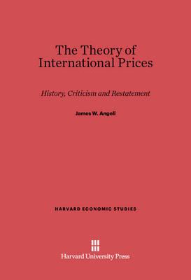 The Theory of International Prices - Harvard Economic Studies 28 (Hardback)