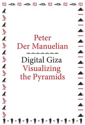 Digital Giza: Visualizing the Pyramids - metaLABprojects (Paperback)