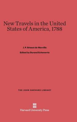 New Travels in the United States of America, 1788 - John Harvard Library (Hardcover) 83 (Hardback)