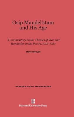 Osip Mandel' Tam and His Age - Harvard Slavic Monographs 1 (Hardback)
