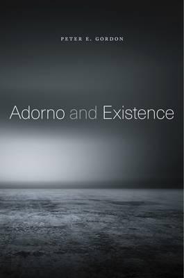 Adorno and Existence (Hardback)
