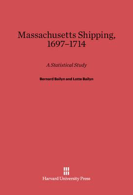 Massachusetts Shipping, 1697-1714 (Hardback)
