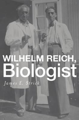 Wilhelm Reich, Biologist (Hardback)
