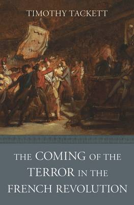 The Coming of the Terror in the French Revolution (Hardback)