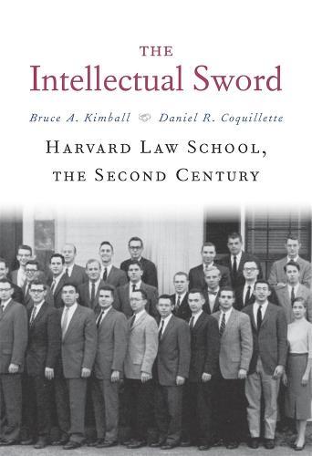 The Intellectual Sword: Harvard Law School, the Second Century (Hardback)