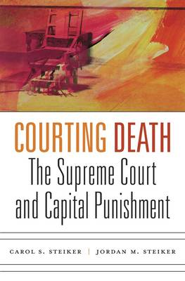Courting Death: The Supreme Court and Capital Punishment (Hardback)